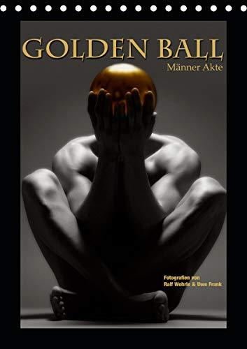 Golden Ball - Männer Akte (Tischkalender 2021 DIN A5 hoch)