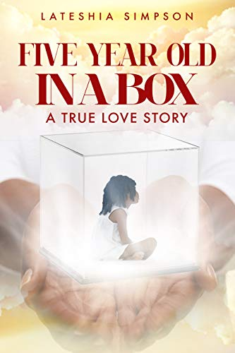 FIVE-YEAR-OLD IN A BOX: A TRUE LOVE STORY (English Edition)