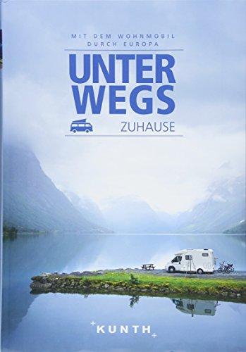 VWK Unterwegs zuhause - Mit dem Wohnmobil durch Europa (Keine Reihe)