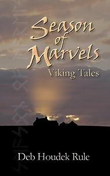 Season of Marvels: Viking Tales by [Deb Houdek Rule]