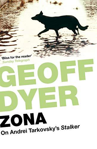 Zona: On Andrei Tarkovsky's 'Stalker' (English Edition)