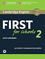 Cambridge English First for Schools 2 Student's Book with answers and Audio: Authentic Examination Papers (FCE Practice Tests)