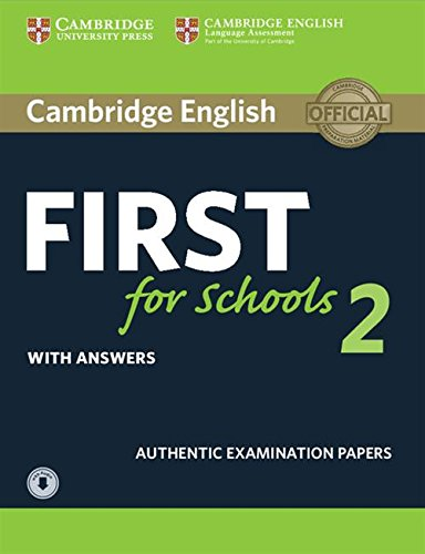 Cambridge English First for Schools 2 Student's Book with answers and Audio: Authentic Examination Papers [Lingua inglese]: 1