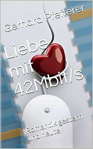 Liebe mit 42Mbit/s: Romantik gestern und heute