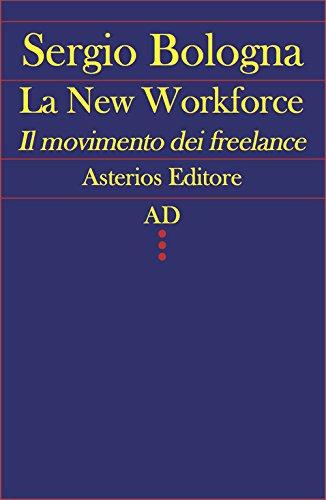 La new workforce. Il movimento dei freelance (AD)