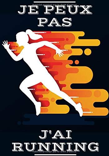 Je Peux pas j'ai Running: Carnet de Running Pour Femmes | Planifiez vos entrainements de Jogging, Suivez chaque Jours votre Progression sur 33 ... et Améliorez vos performances | 100 Pages