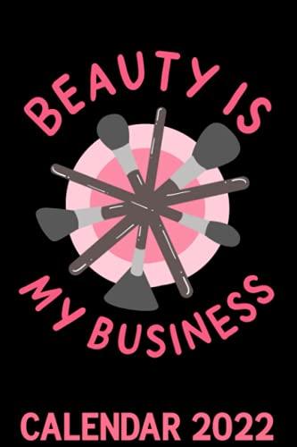 Calendario 2022 de Beauty Is My Business de 2022: brochas de maquillaje esteticista artista cita calendario temático 2022 portada planificador de citas libro y organizador para...
