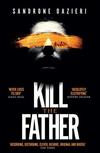 Kill the Father: The Italian publishing sensation (Caselli & Torre 1) by [Sandrone Dazieri]