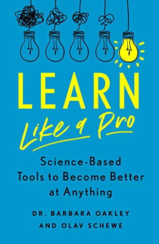 Learn Like a Pro: Science-Based Tools to Become Better at Anything (English Edition)