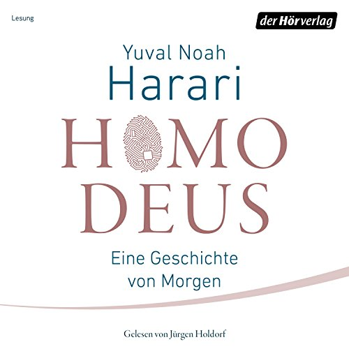 Homo Deus: Eine Geschichte von Morgen                   Written by:                                                                                                                                 Yuval Noah Harari                               Narrated by:                                                                                                                                 Jürgen Holdorf                      Length: 15 hrs and 8 mins     Not rated yet     Overall 0.0