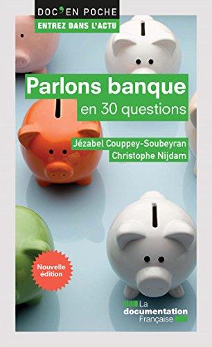 Parlons banque en 30 questions - 2e édition (Doc en poche - Entrez dans l'actu t. 26) (French Edition)