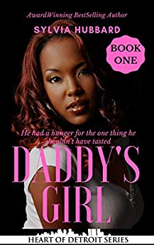 Daddy's Girl (Heart of Detroit Book 7) by [Sylvia Hubbard]