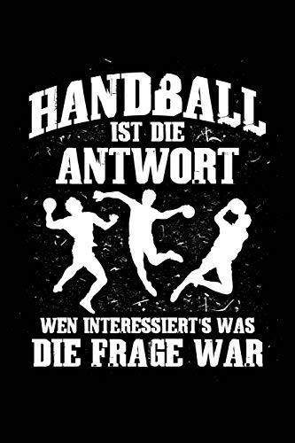Handball ist immer die Antwort: Notizbuch / Notizheft für Handball-Fan Handballer-in Handballspieler-in Handball-Fan A5 (6x9in) dotted Punktraster