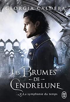 Les Brumes de Cendrelune (Tome 2) - La symphonie du temps (YOUNG ADULT (NP) par [Georgia Caldera]