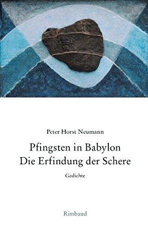 Pfingsten in Babylon. Die Erfindung der Schere.: Gedichte