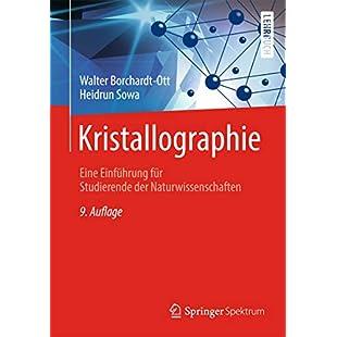 Kristallographie Eine Einführung für Studierende der Naturwissenschaften (Springer-Lehrbuch) (German Edition)
