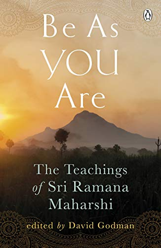 Be as you are: The Teaching of Sri Ramana Maharshi