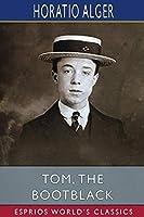 Tom, the Bootblack (Esprios Classics)