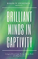 Brilliant Minds in Captivity: Living in a prison camp and meeting Brilliant Minds