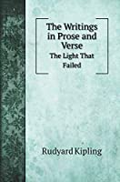 The Writings in Prose and Verse of Rudyard Kipling: The Light That Failed (Fiction Books)