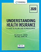 Understanding Health Insurance: A Guide to Billing and Reimbursement - 2020 (MindTap Course List)