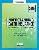 Understanding Health Insurance: A Guide to Billing and Reimbursement 2020 (Mindtap Course List)