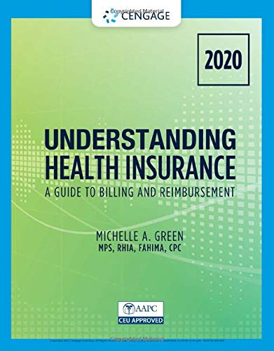 Compare Textbook Prices for Understanding Health Insurance: A Guide to Billing and Reimbursement - 2020 MindTap Course List 15 Edition ISBN 9780357378649 by Green, Michelle