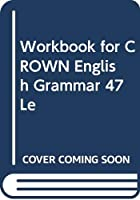 Workbook for CROWN English Grammar 47 Le