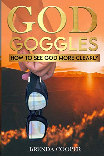 Compare Textbook Prices for God Goggles: How To See God More Clearly  ISBN 9781736444801 by Cooper, Brenda
