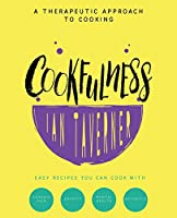 Cookfulness: A Therapeutic Approach To Cooking