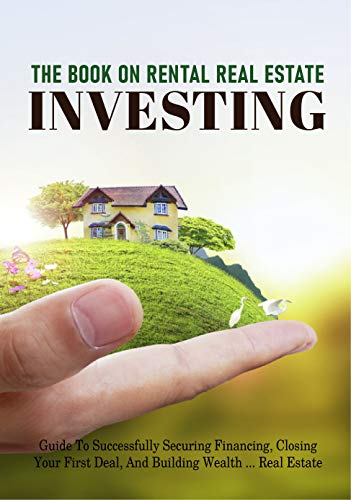 The Book On Rental Real Estate Investing: Guide To Successfully Securing Financing, Closing Your First Deal, And Building Wealth Real Estate: Real Estate Investing Calculations (English Edition)