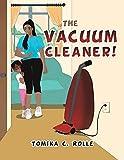 The Vacuum Cleaner!