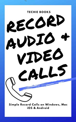 Call Recorder: Record your voice and video call on Windows, MacOS, iOS & Android (English Edition)