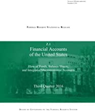 Financial Accounts of the United States: Flow of Funds, Balance Sheets, and Integrated Macroeconomic Accounts - Third Quarter 2016