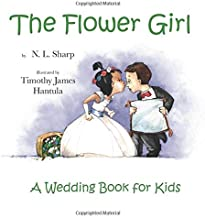 The Flower Girl: A Wedding Book for Kids