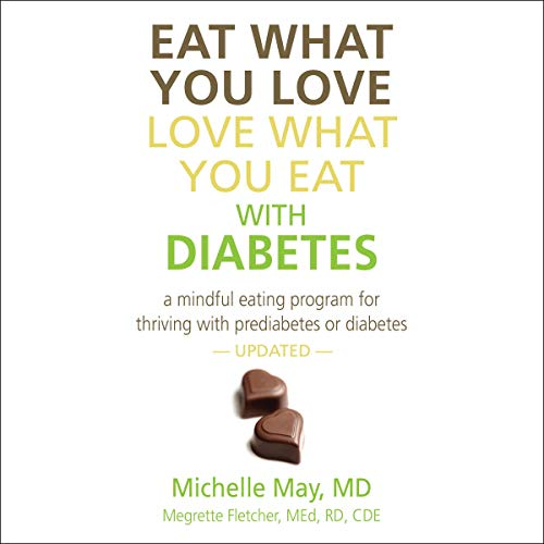 Eat What You Love, Love What You Eat with Diabetes audiobook cover art