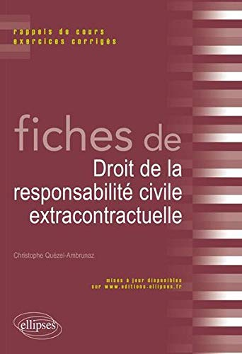 Fiches de Droit Responsabilité Civile Extracontractuelle Rappels de Cours & Exercices Corrigés