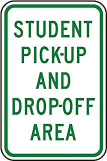 Traffic Signs - Student Pick-Up and Drop-Off Area Sign 12 x 18 Aluminum Sign Street Weather Approved Sign 0.04 Thickness
