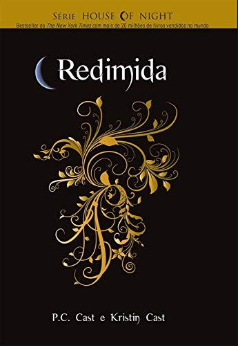 Redimida (House Of Night Livro 12)