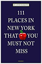 111 Places in New York That You Must Not Miss: Revised and Updated