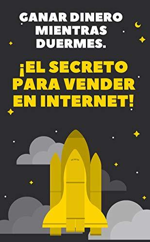 Gana dinero mientras duermes: El Secreto para vender en Internet
