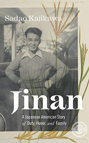 Jinan: A Japanese American Story of Duty, Honor, and Family (English Edition)