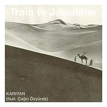 Train to Jaisalmer (feat. Çağrı Özyürek)