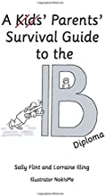 A Parents' Survival Guide to the IB