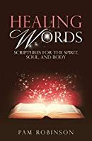 Healing Words: Scriptures for the Spirit, Soul, and Body