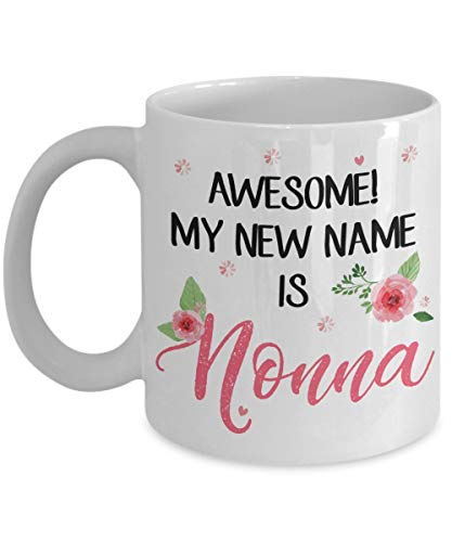 ¡Increíble! Mi nuevo nombre es taza Nonna - Taza divertida de cerámica Nonna Taza de café | Mejor cumpleaños, Navidad, Año Nuevo, regalo del día de la abuela para Nonna, abuela, mujeres - Blanco 11oz