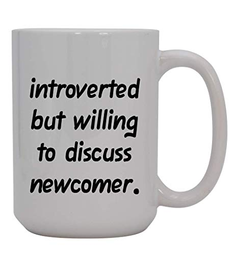 Introverted But Willing to Discuss newcomer - 15oz Ceramic White Coffee Mug Cup, Light Green