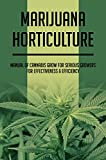 Marijuana Horticulture: Manual Of Cannabis Grow For Serious Growers For Effectiveness & Efficiency: How Long Does It Take Cannabis To Work (English Edition)