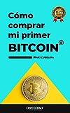 Cómo comprar mi primer BITCOIN: En pocos años, no habrá un Bitcoin para cada millonario...