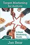 Target Marketing for Authors: How to Find and Captivate Your Book's Target Audience